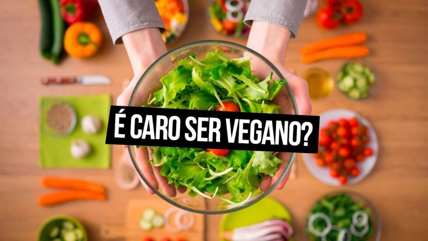 Ser vegano custa caro?